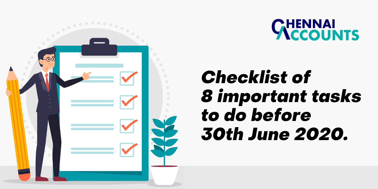Checklist of 8 Important tasks to do before 30th June 2020
